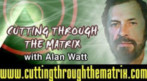 Cutting Through The Matrix with Alan Watt – 2-11-18