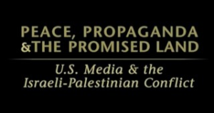 Peace, Propaganda, & the Promised Land