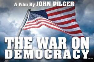 The War On Democracy – John Pilger